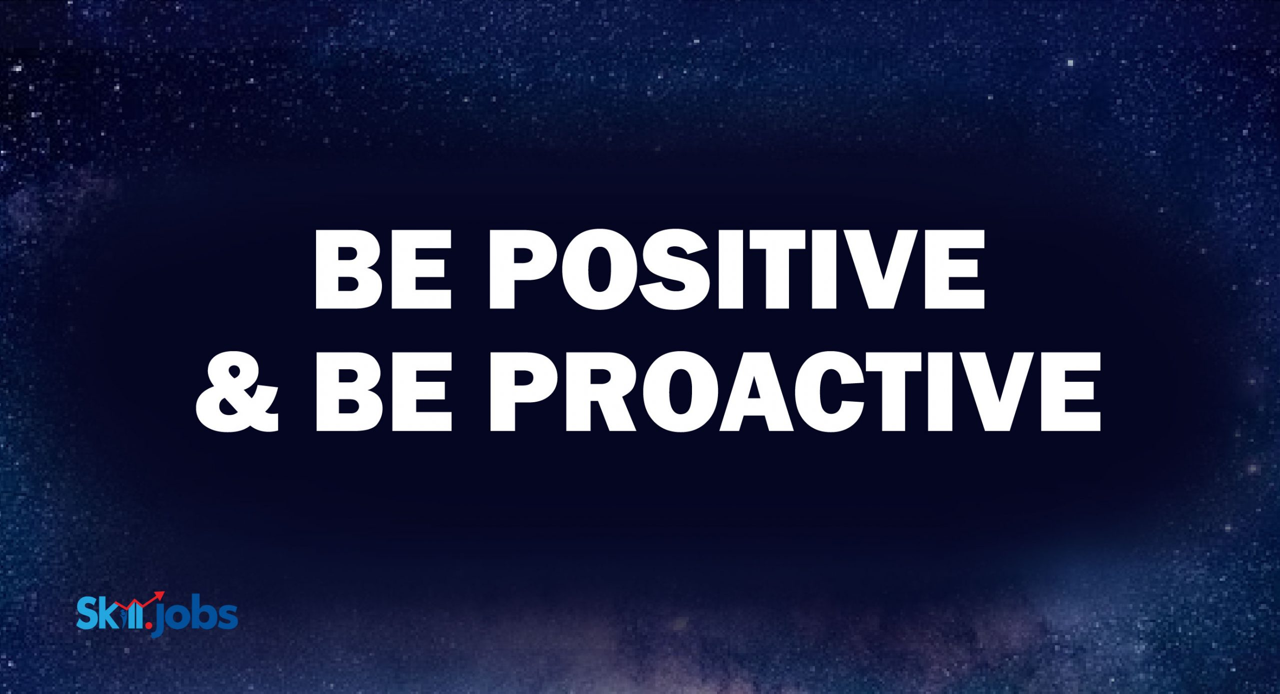 Be Positive and Be Proactive | A Letter to Students